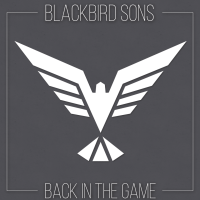 REVIEW: BLACKBIRD SONS - BACK IN THE GAME (2017)