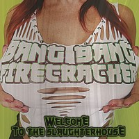 REVIEW: BANG BANG FIRECRACKER - WELCOME TO THE SLAUGHTERHOUSE (2018)
