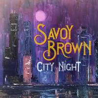 REVIEW: SAVOY BROWN - CITY NIGHT (2019)