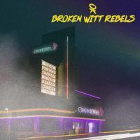 REVIEW: BROKEN WITT REBELS - OK HOTEL (2020)