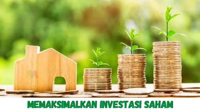 Memaksimalkan investasi saham