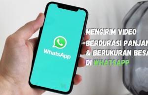Mengirim video durasi panjang ke WhatsApp