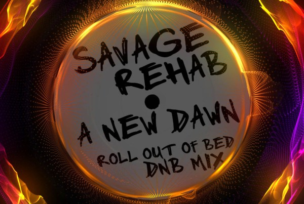 Savage Rehab DnB Remixes