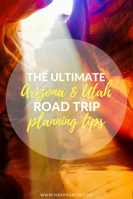 The Ultimate Arizona Utah Road Trip Planning Tips