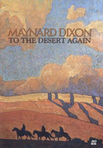 Maynard Dixon Books Posters Maynard Dixon To the Desert Again KUED DVD