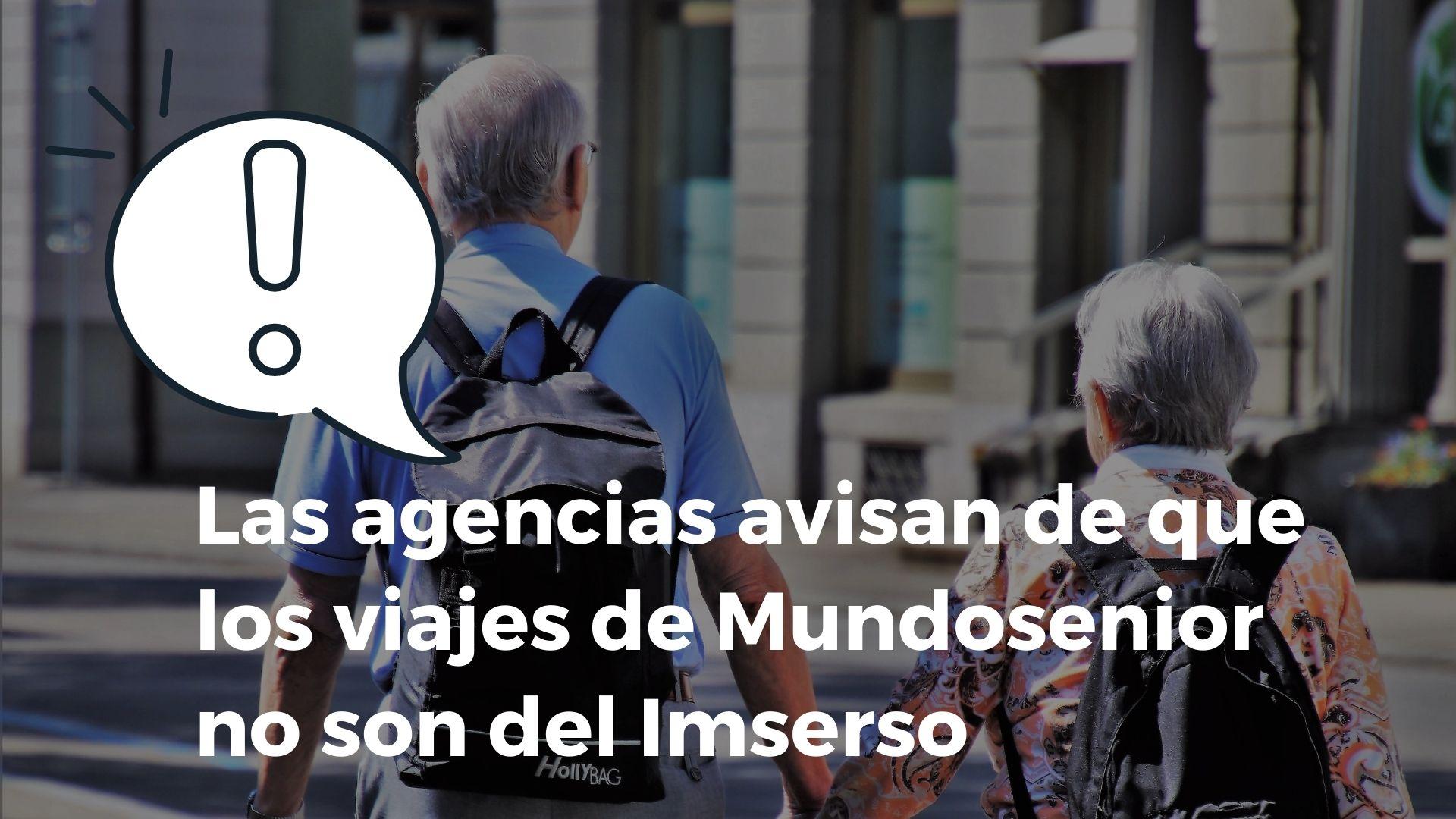 Los viajes ofertados por Mundosenior no son los viajes oficiales del Imserso