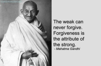 The weak can never forgive. Forgiveness is an attribute of the strong.