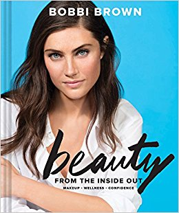 Beauty From the Inside Out by Bobbi Brown