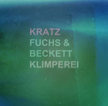 KRATZ, FUCHS&BECKETT : KLIMPEREI