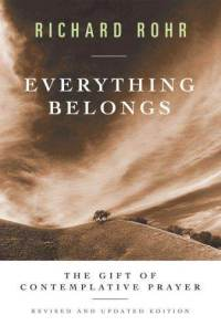 Richard Rohr Quotes | A Few From Richard Rohr S Everything Belongs Mockingbird