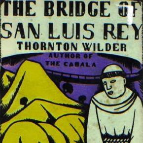 From Thornton Wilder's The Bridge of San Luis Rey