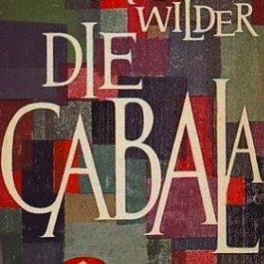 Only a Broken Will Can Enter: Two from Thornton Wilder's <i>The Cabala</i>