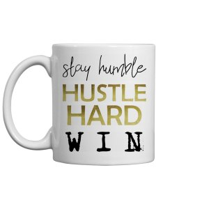HUMBLE. HUSTLE. WIN. Mug