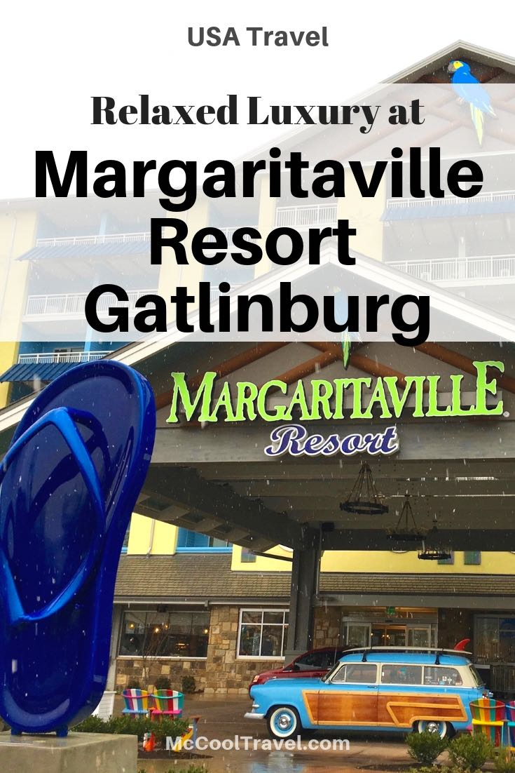 Margaritaville Resort Gatlinburg Tennessee serves as a change in latitude home base for mild adventures and mountain funness, shopping and dining, and Fins Up relaxing.