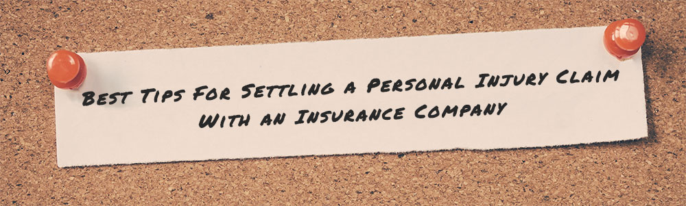 Best Tips For Settling A Personal Injury Claim With A