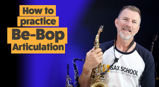 Be Bop Articulation – How to practice on saxophone