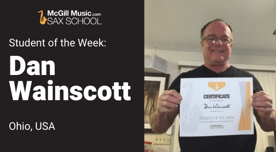Dan Wainscott is our Sax School student of the week learning tenor saxophone with online lessons from Sax School