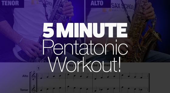 Best way to learn Pentatonic Scales on Saxophone