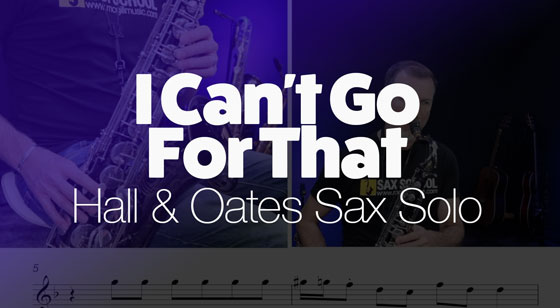 Classic Sax Solo: I Can't Go For That