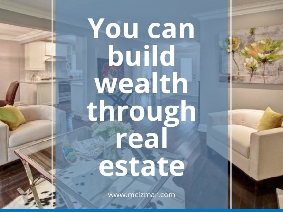 Smart Real Estate Investments Can Create Wealth For You