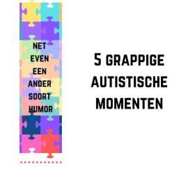 5 grappige autistische momenten