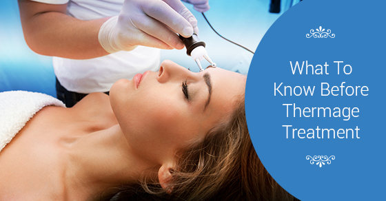 What To Know Before Thermage Treatment