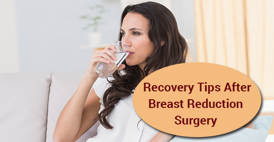 Recovery Tips After Breast Reduction Surgery