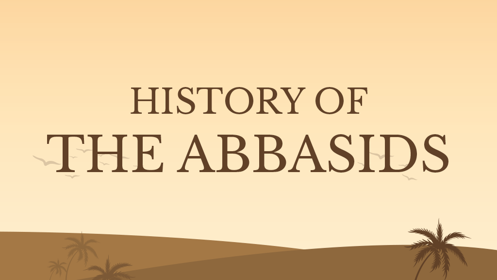 History of the Abbasids