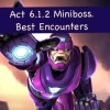What are the best encounters for Act 6.1.2 Sentinel