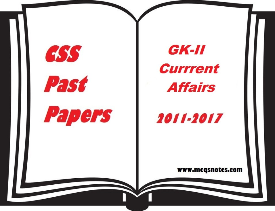 CSS GK-II current affairs past papers pdf 2011-17