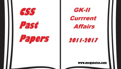 CSS GK-III Pakistan Affairs Past Papers pdf 2011-17 - MCQS Study Notes