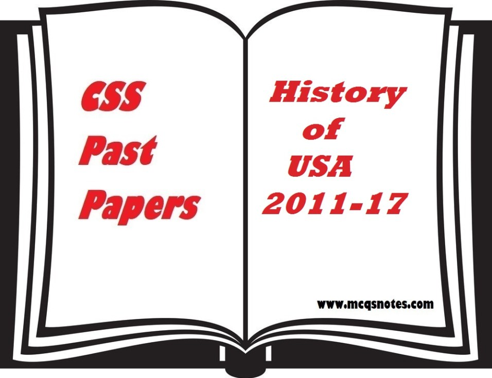 CSS History of USA Past Papers 2011-17