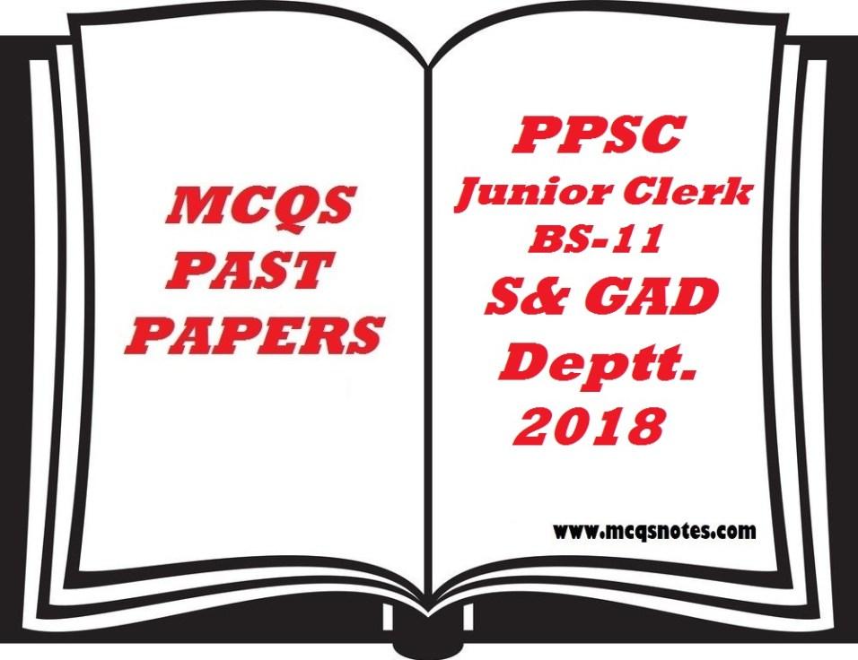 PPSC Past Paper Junior Clerk BS 11 S&GAD 2018