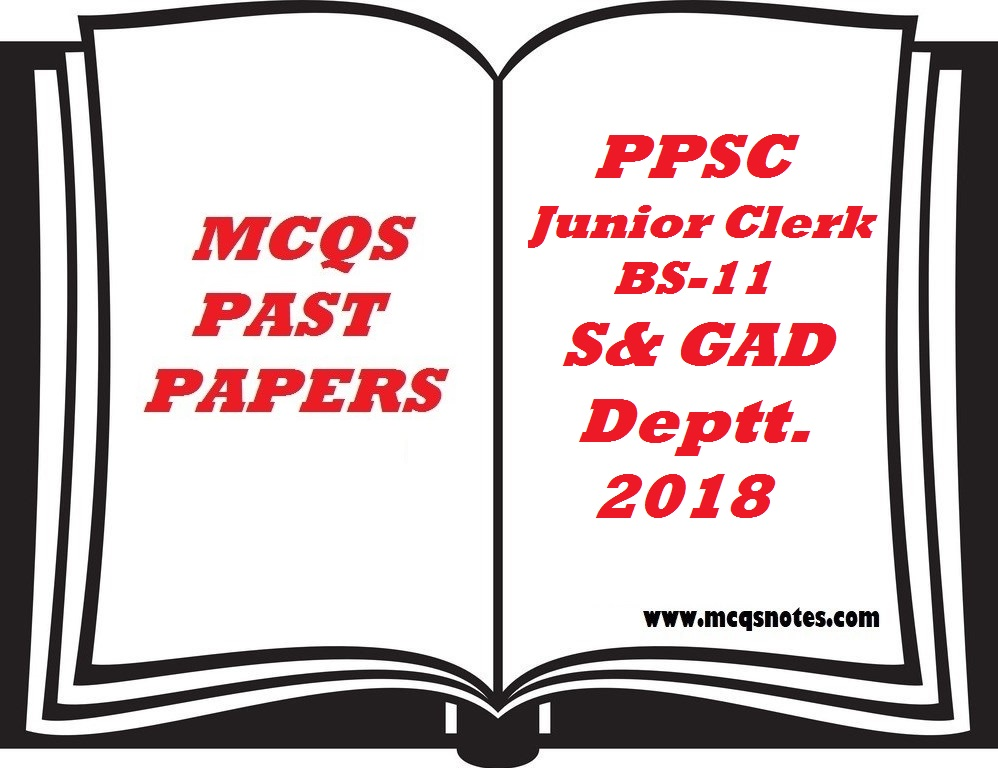 PPSC Past Paper Junior Clerk (BS-11) S&GAD - MCQS Study Notes