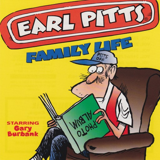 Earl Pitts - Family Life