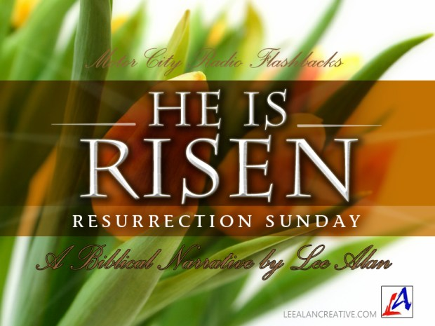 'Lee Alan Creatives He Is Risen!'