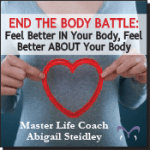 End the Body Battle: Feel Better IN your Body, Feel Better ABOUT your Body MP3
