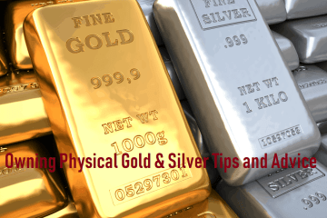 Owning Physical Gold & Silver Tips and Advice