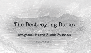 Destroying Dusks