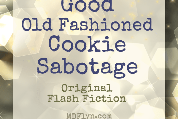 Good Old Fashioned Cookie Sabotage