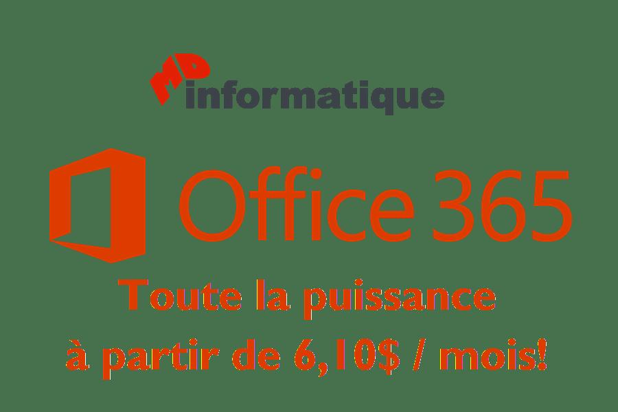 Office 365 MD Informatique Toute la puissance à 6,10$ / mois