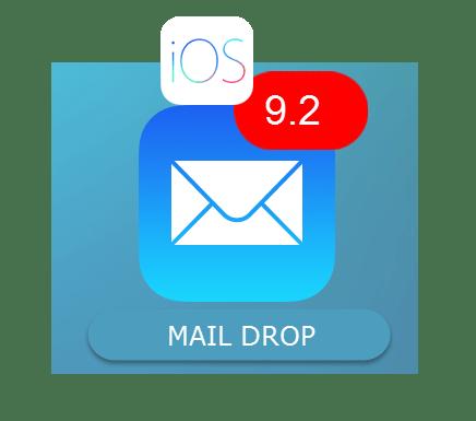 IOS 9.2 Mail Drop