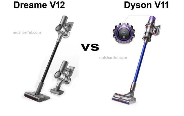 Dreame V12 vs Dyson V11