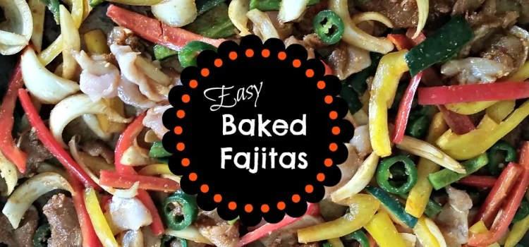 Easy Baked Fajitas