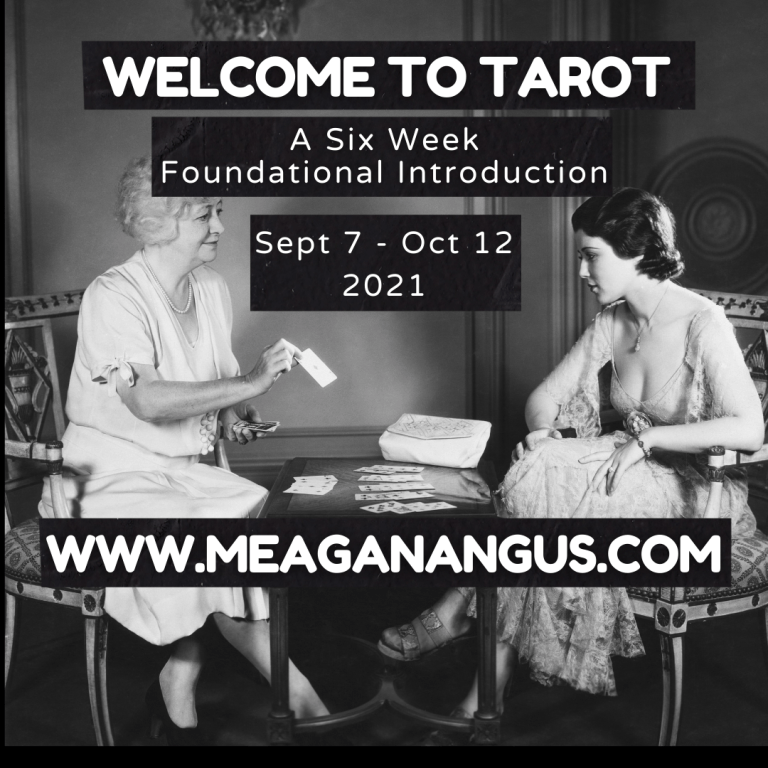 Welcome to Tarot A Six Week Foundational Introduction with Meagan Angus Tarot Classes