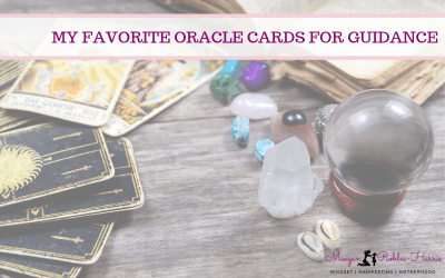MY FAVORITE ORACLE CARDS FOR GUIDANCE