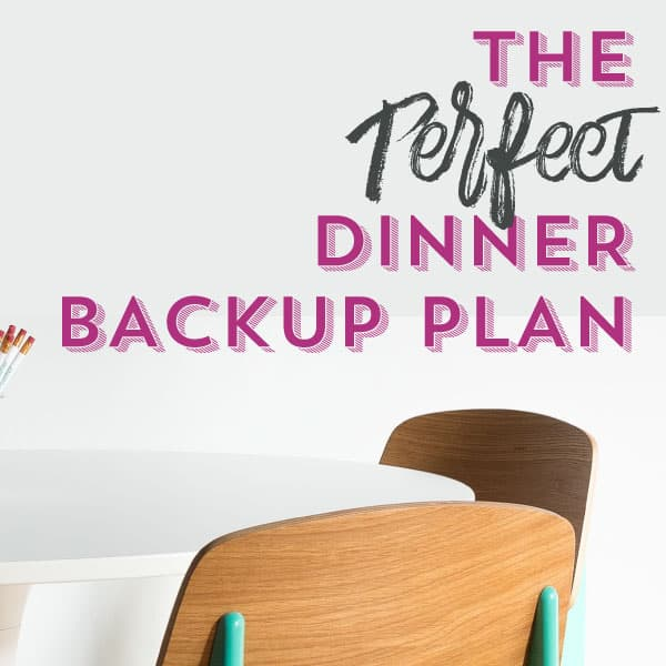 Creating the perfect dinner backup plan
