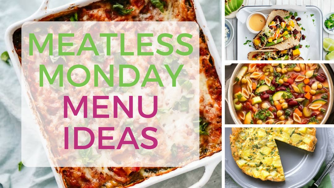10 Meatless Monday Menu Ideas