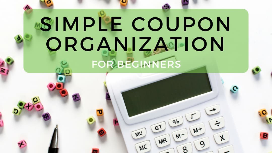 Simple Coupon Organization for Beginners (or experts!)