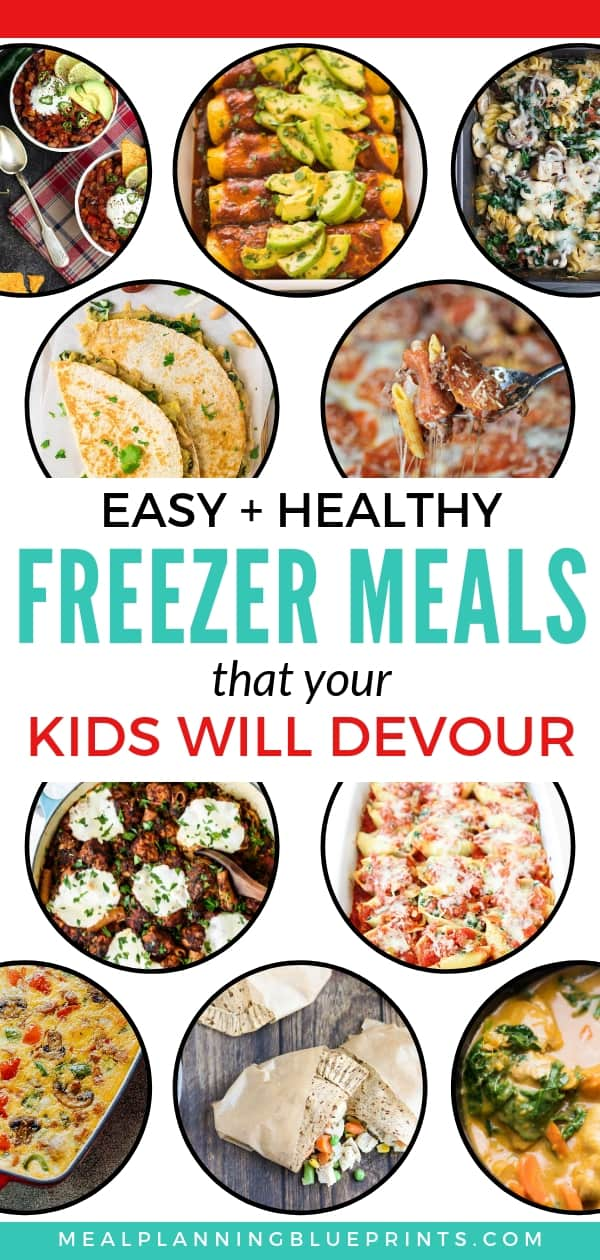10 healthy easy freezer meals your kids will devour